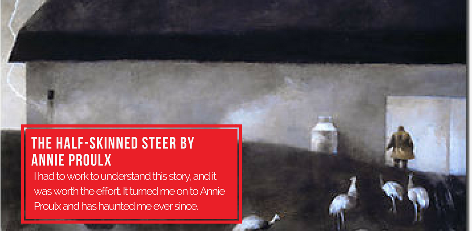 #1 - The Half-Skinned Steer by Annie Proulx