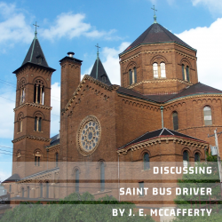 Discussing Saint Bus Driver by J. E. McCafferty | Literary Roadhouse Ep 156