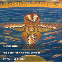 Discussing The Seraph and the Zambesi by Muriel Spark | Literary Roadhouse Ep 159