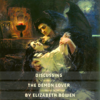 Discussing The Demon Lover by Elizabeth Bowen | Literary Roadhouse Ep 161